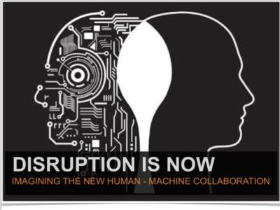 Disruption is Now: Imagining Human-Machine Collaboration