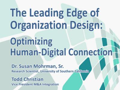 The Leading Edge of Organization Design: Optimizing  Human-digital Connection